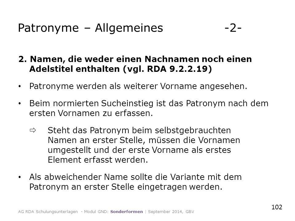 2.Namen, die weder einen Nachnamen noch einen Adelstitel enthalten (vgl.