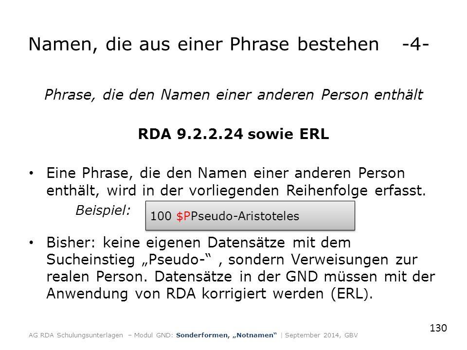 Phrase, die den Namen einer anderen Person enthält RDA 9.2.2.24 sowie ERL Eine Phrase, die den Namen einer anderen Person enthält, wird in der vorliegenden Reihenfolge erfasst.