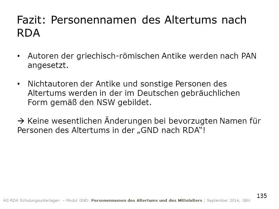 Fazit: Personennamen des Altertums nach RDA Autoren der griechisch-römischen Antike werden nach PAN angesetzt.