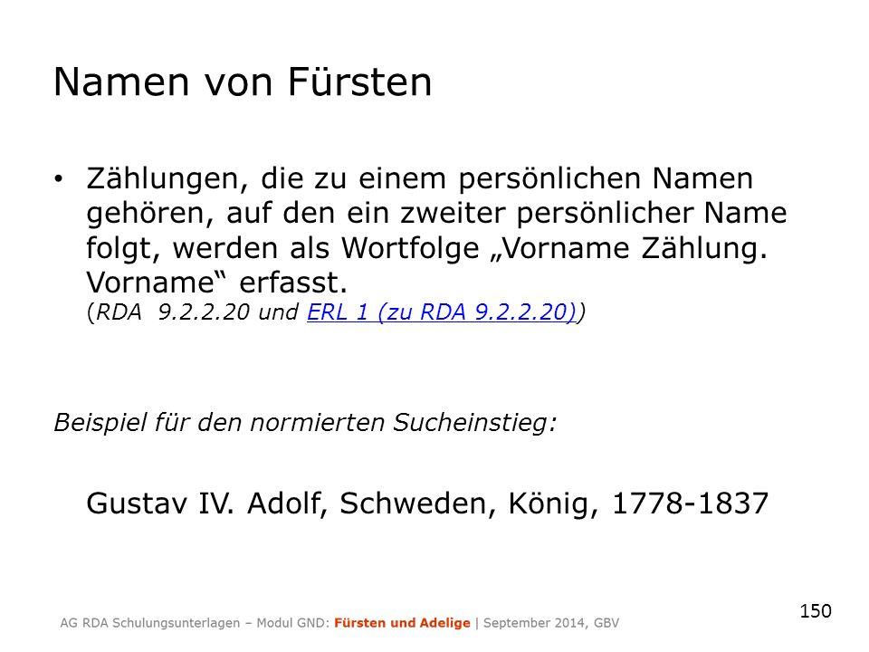 """Namen von Fürsten Zählungen, die zu einem persönlichen Namen gehören, auf den ein zweiter persönlicher Name folgt, werden als Wortfolge """"Vorname Zählung."""