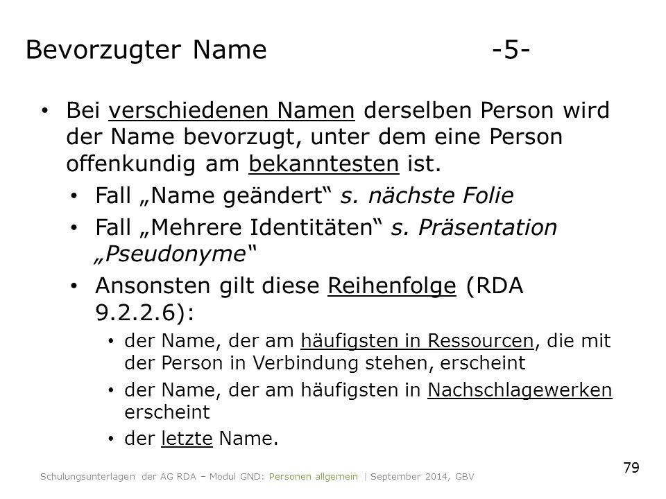 Bei verschiedenen Namen derselben Person wird der Name bevorzugt, unter dem eine Person offenkundig am bekanntesten ist.