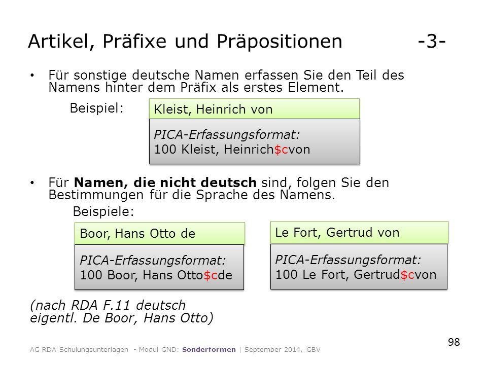 Für sonstige deutsche Namen erfassen Sie den Teil des Namens hinter dem Präfix als erstes Element.