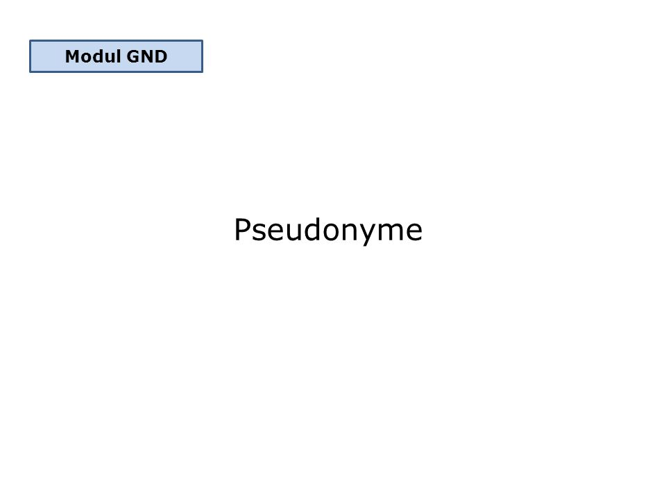 Pseudonyme Modul GND