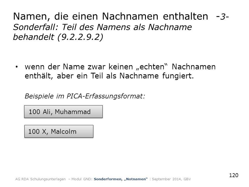 """wenn der Name zwar keinen """"echten"""" Nachnamen enthält, aber ein Teil als Nachname fungiert. Beispiele im PICA-Erfassungsformat: 120 Namen, die einen Na"""