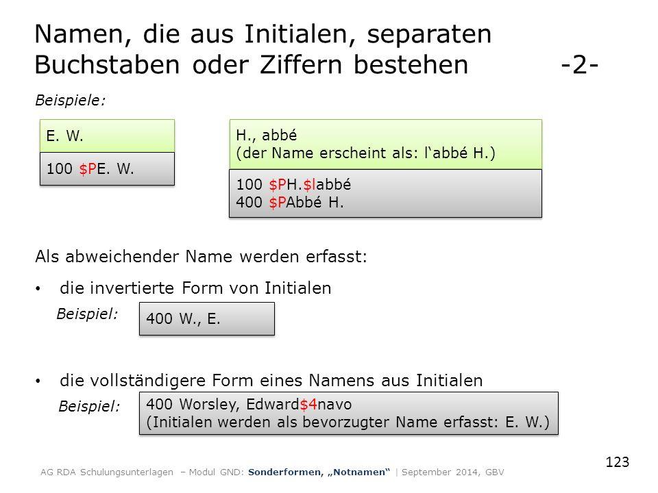 Beispiele: Als abweichender Name werden erfasst: die invertierte Form von Initialen Beispiel: die vollständigere Form eines Namens aus Initialen Beisp