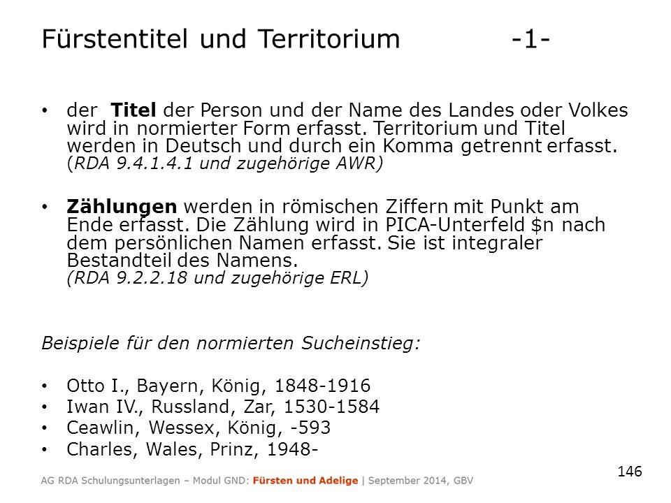 Fürstentitel und Territorium-1- der Titel der Person und der Name des Landes oder Volkes wird in normierter Form erfasst. Territorium und Titel werden