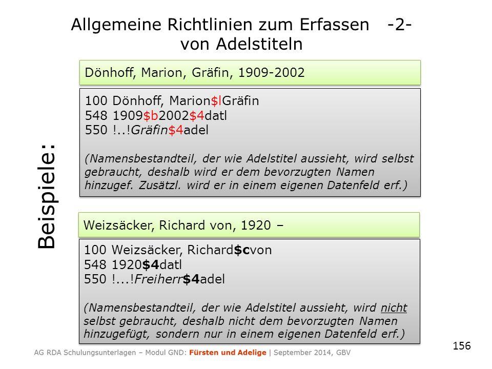 156 Allgemeine Richtlinien zum Erfassen -2- von Adelstiteln Dönhoff, Marion, Gräfin, 1909-2002 100 Dönhoff, Marion$lGräfin 548 1909$b2002$4datl 550 !.