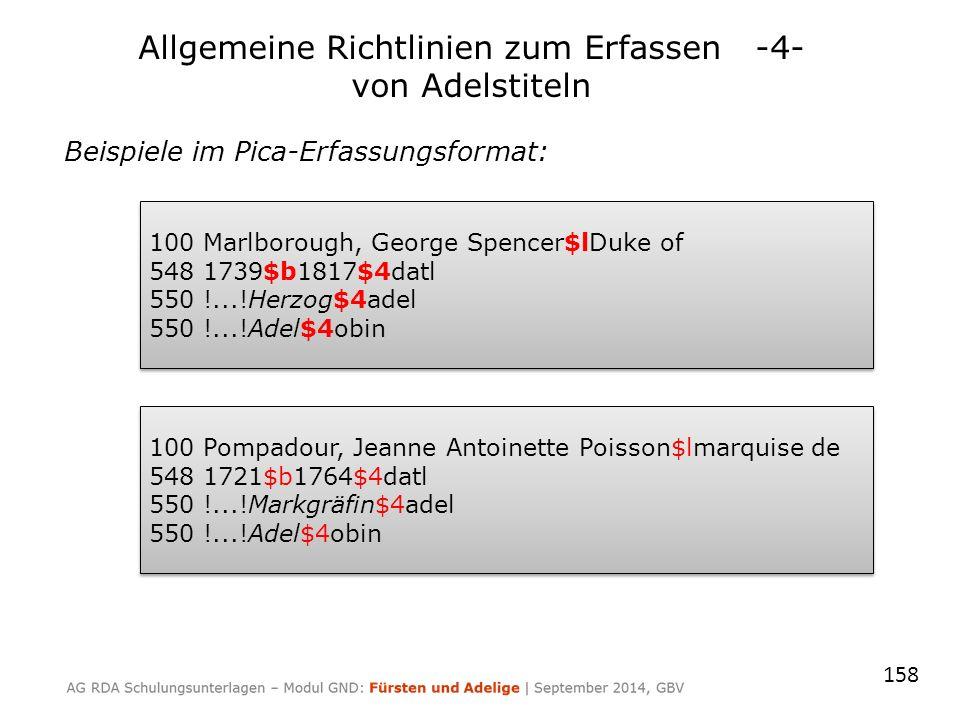 158 Beispiele im Pica-Erfassungsformat: 100 Marlborough, George Spencer$lDuke of 548 1739$b1817$4datl 550 !...!Herzog$4adel 550 !...!Adel$4obin 100 Ma