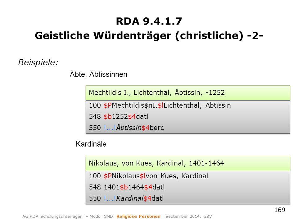 RDA 9.4.1.7 Geistliche Würdenträger (christliche) -2- Beispiele: 169 AG RDA Schulungsunterlagen – Modul GND: Religiöse Personen | September 2014, GBV