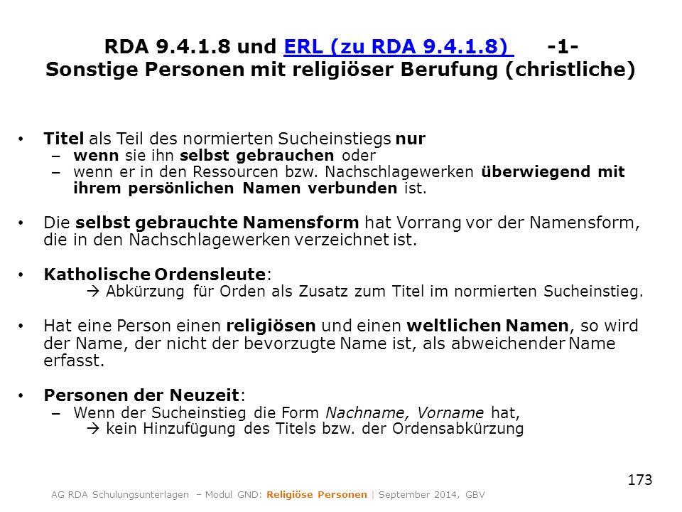 RDA 9.4.1.8 und ERL (zu RDA 9.4.1.8) -1-ERL (zu RDA 9.4.1.8) Sonstige Personen mit religiöser Berufung (christliche) Titel als Teil des normierten Suc