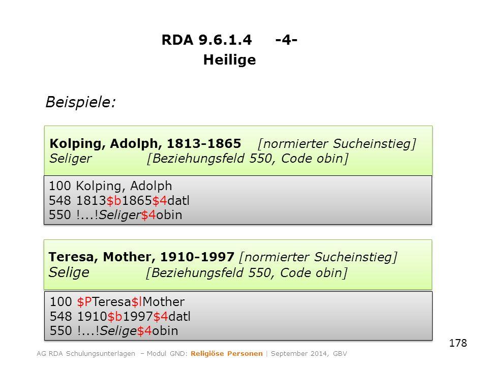 RDA 9.6.1.4 -4- Heilige Beispiele: 178 AG RDA Schulungsunterlagen – Modul GND: Religiöse Personen | September 2014, GBV Kolping, Adolph, 1813-1865 [no