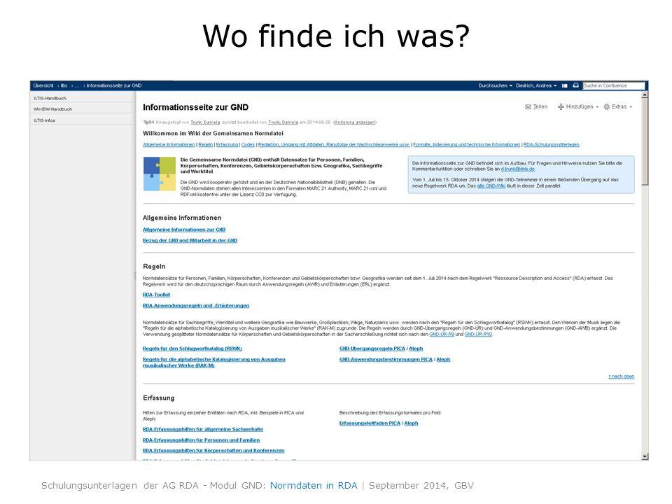 Wo finde ich was? Schulungsunterlagen der AG RDA - Modul GND: Normdaten in RDA | September 2014, GBV