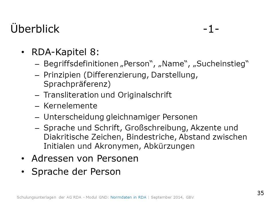 """Überblick-1- RDA-Kapitel 8: – Begriffsdefinitionen """"Person"""", """"Name"""", """"Sucheinstieg"""" – Prinzipien (Differenzierung, Darstellung, Sprachpräferenz) – Tra"""