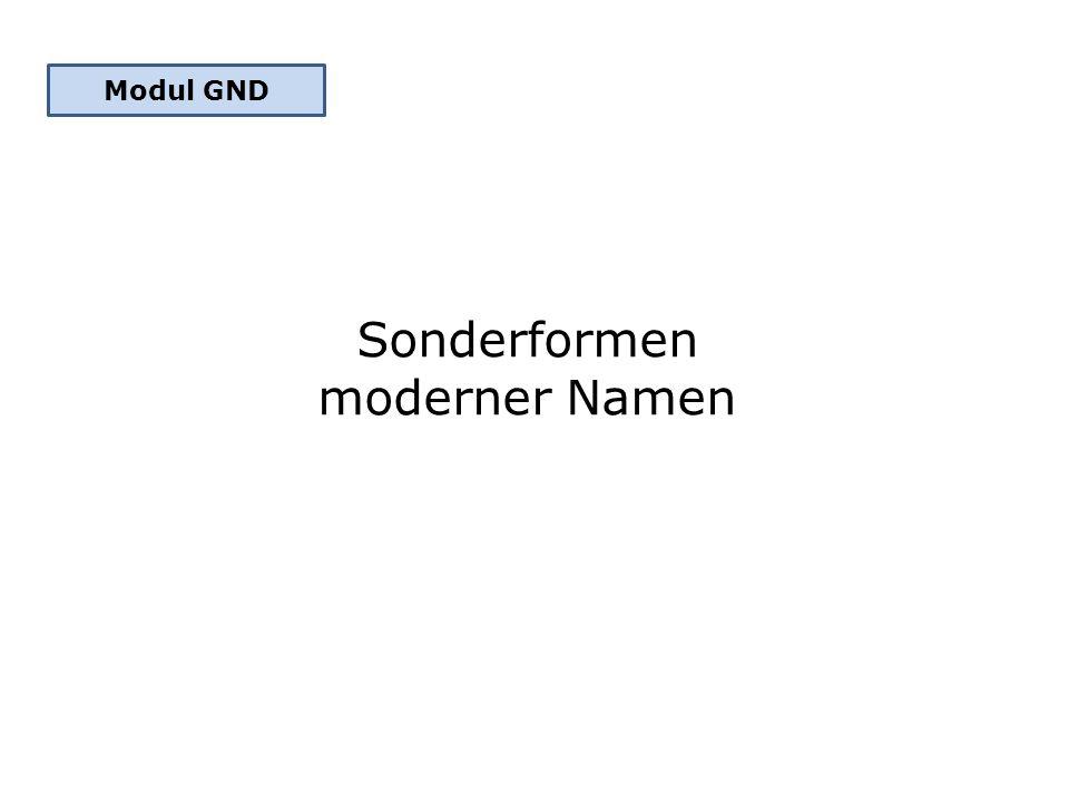 Sonderformen moderner Namen Modul GND