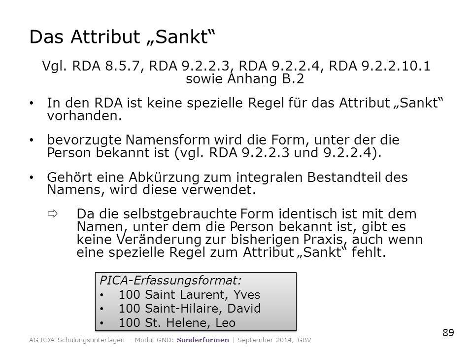 """Das Attribut """"Sankt"""" Vgl. RDA 8.5.7, RDA 9.2.2.3, RDA 9.2.2.4, RDA 9.2.2.10.1 sowie Anhang B.2 In den RDA ist keine spezielle Regel für das Attribut """""""