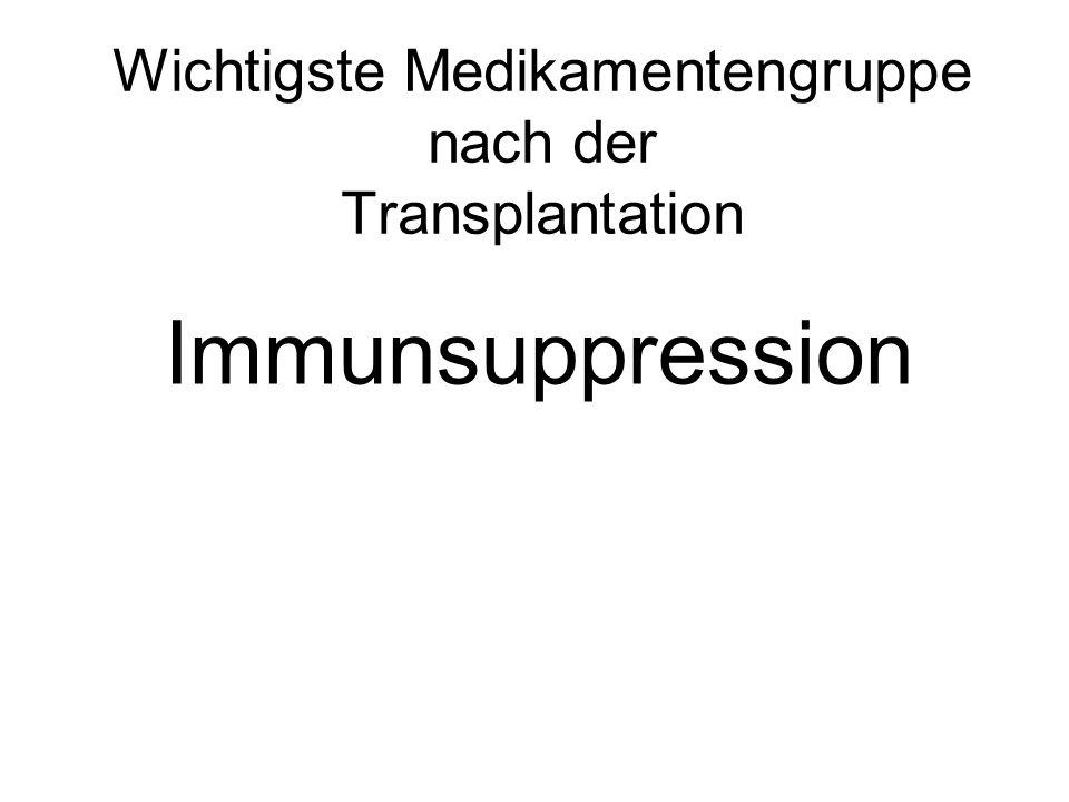 Wichtigste Medikamentengruppe nach der Transplantation Immunsuppression
