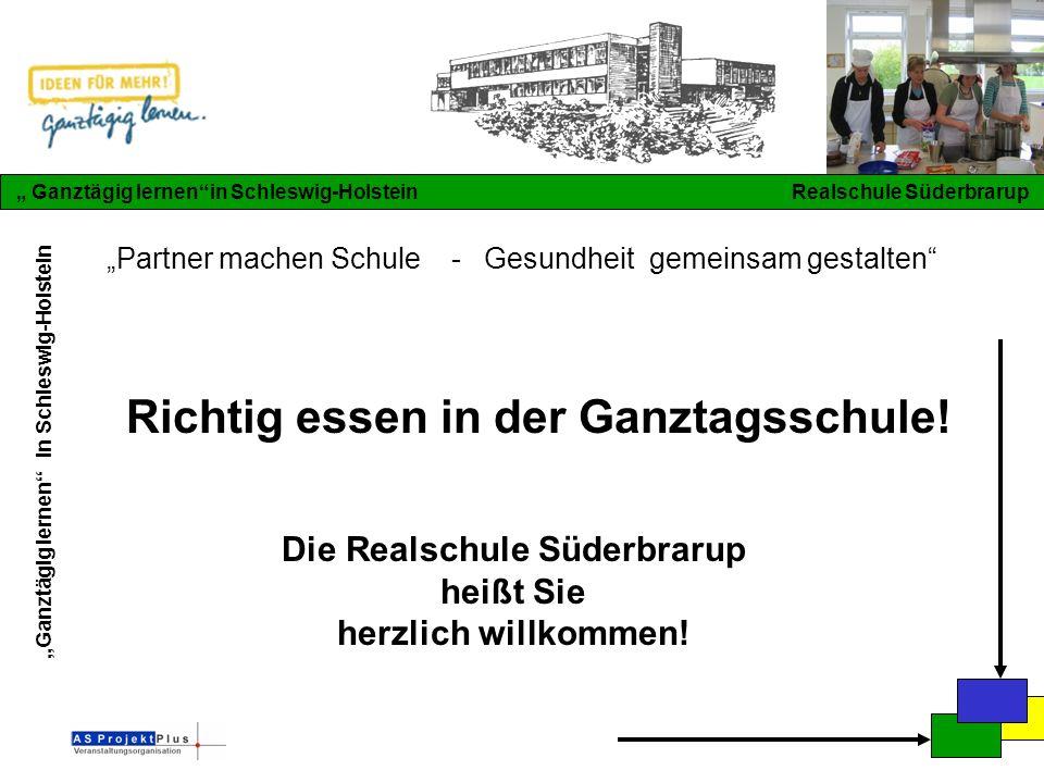 """""""Ganztägig lernen in Schleswig-Holstein """" Ganztägig lernen in Schleswig-Holstein Realschule Süderbrarup Die Realschule Süderbrarup heißt Sie herzlich willkommen."""