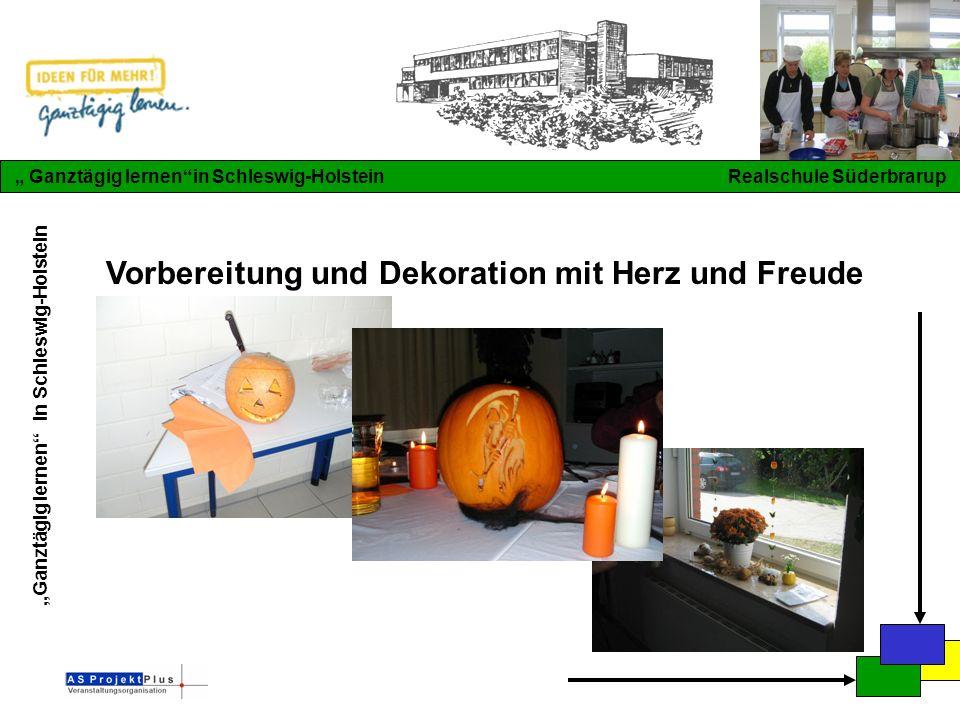 """""""Ganztägig lernen in Schleswig-Holstein """" Ganztägig lernen in Schleswig-Holstein Realschule Süderbrarup Vorbereitung und Dekoration mit Herz und Freude"""