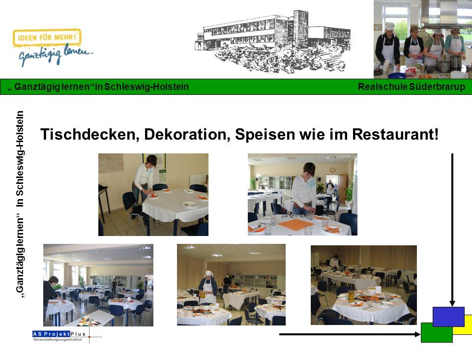 """""""Ganztägig lernen in Schleswig-Holstein """" Ganztägig lernen in Schleswig-Holstein Realschule Süderbrarup Tischdecken, Dekoration, Speisen wie im Restaurant!"""