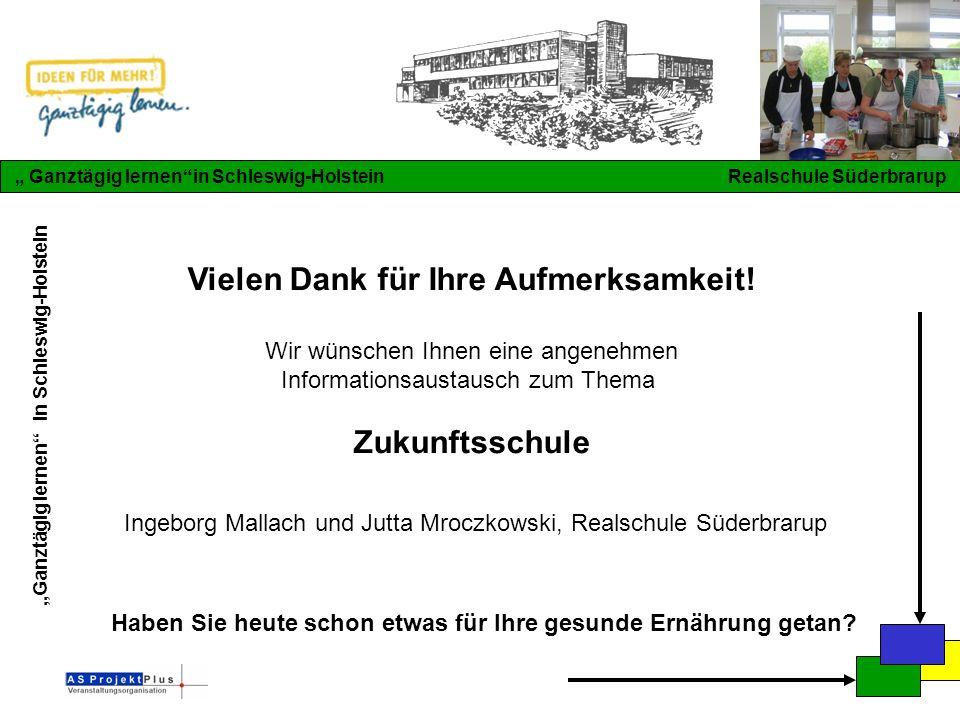 """""""Ganztägig lernen in Schleswig-Holstein """" Ganztägig lernen in Schleswig-Holstein Realschule Süderbrarup Vielen Dank für Ihre Aufmerksamkeit."""