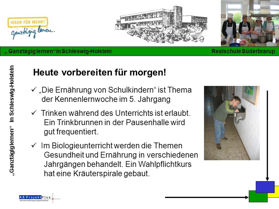 """""""Ganztägig lernen in Schleswig-Holstein """" Ganztägig lernen in Schleswig-Holstein Realschule Süderbrarup """"Die Ernährung von Schulkindern ist Thema der Kennenlernwoche im 5."""
