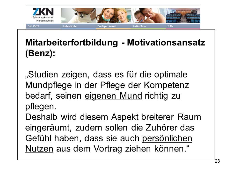 """Mitarbeiterfortbildung - Motivationsansatz (Benz): """"Studien zeigen, dass es für die optimale Mundpflege in der Pflege der Kompetenz bedarf, seinen eigenen Mund richtig zu pflegen."""
