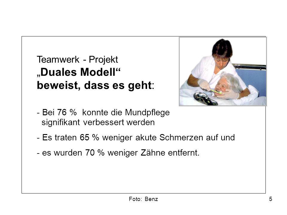 """Teamwerk - Projekt (IDZ-Information 4/2009): Komponenten """"Duales Modell : Modul Prävention -Schulungen für Pflegekräfte und -mobile Prophylaxe (2 – 4 x jährlich) Modul Therapie -Dezentral (""""Patenzahnärzte ) 6"""