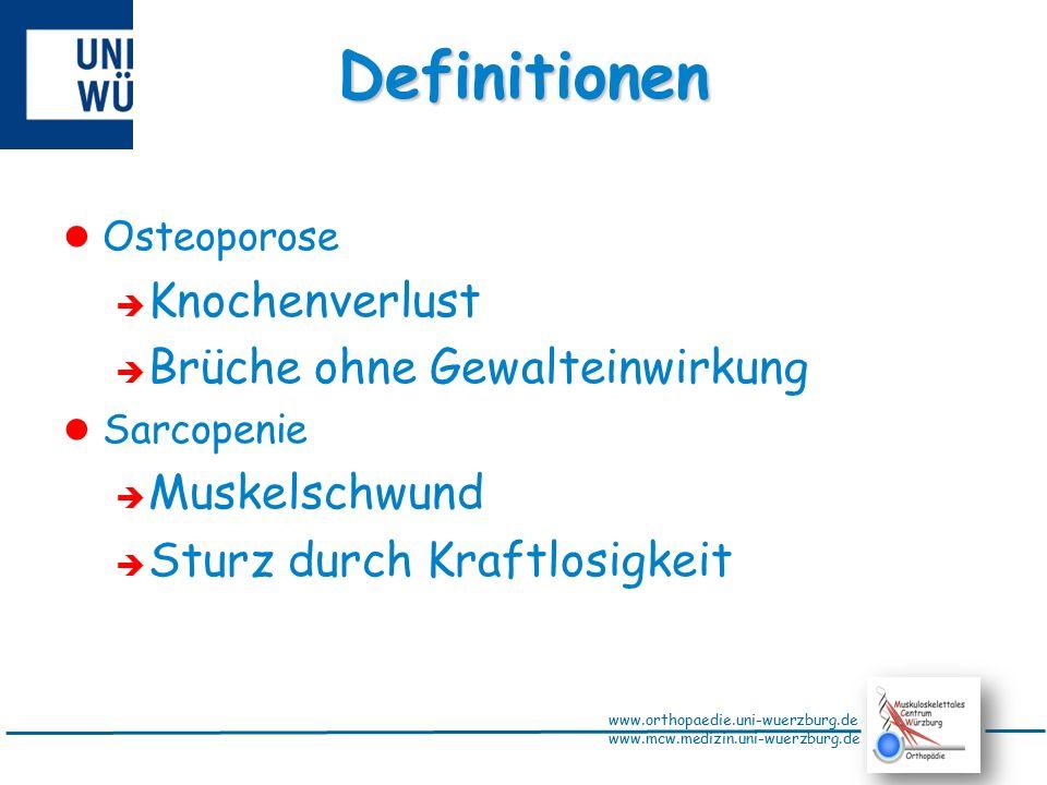 """www.orthopaedie.uni-wuerzburg.de www.mcw.medizin.uni-wuerzburg.de """"Sarcopenie Bauer et al., DMW 2008, 133, 305-310 Malnutrition Mangelernährung Fettmasse  Muskelmasse  Gewicht  Kachexie Auszehrung Fettmasse  Muskelmasse   Gewicht  Sarcopenie Muskelschwund Fettmasse = Muskelmasse  Gewicht  = """"Der Begriff Sarcopenie bezeichnet einen altersassoziierten übermäßigen Verlust an Muskelmasse und besonders auch Muskelkraft"""