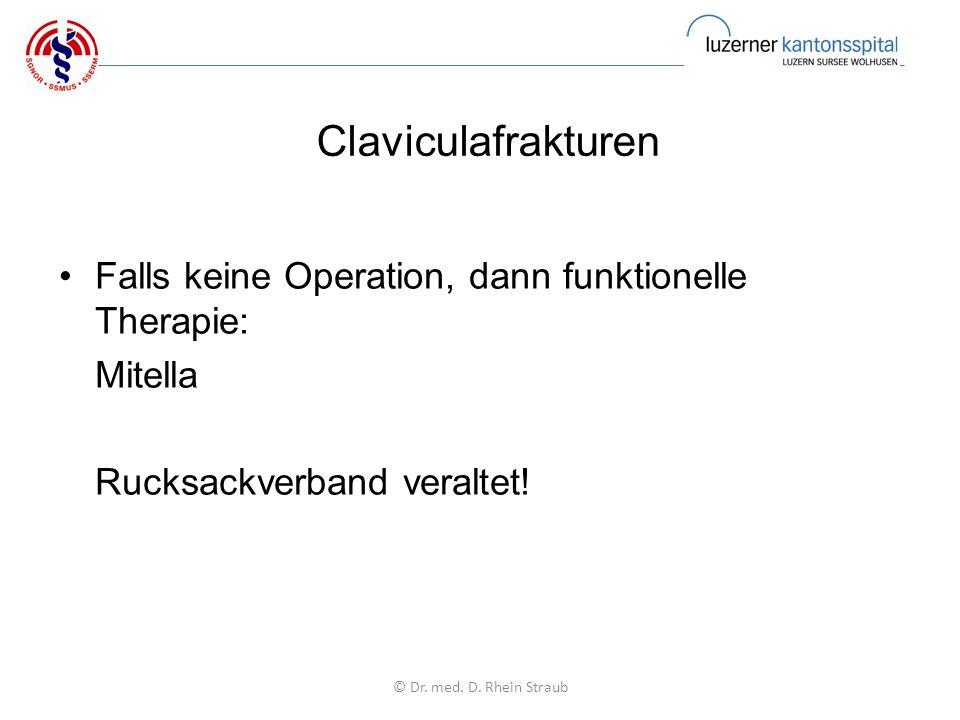 Claviculafrakturen Falls keine Operation, dann funktionelle Therapie: Mitella Rucksackverband veraltet.