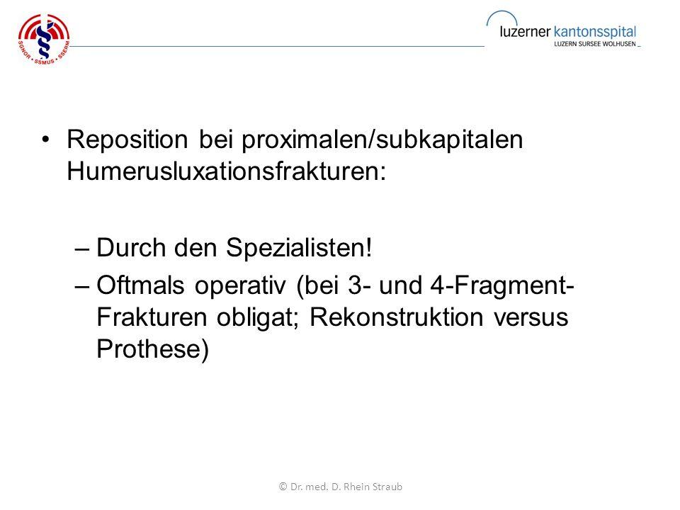 Reposition bei proximalen/subkapitalen Humerusluxationsfrakturen: –Durch den Spezialisten.