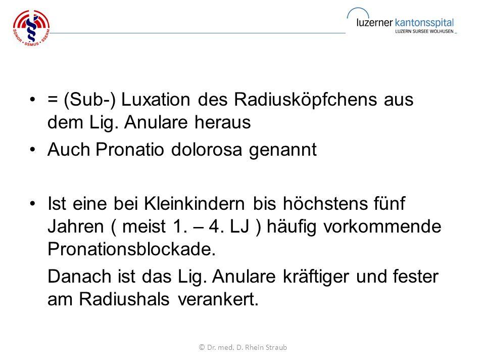 = (Sub-) Luxation des Radiusköpfchens aus dem Lig.