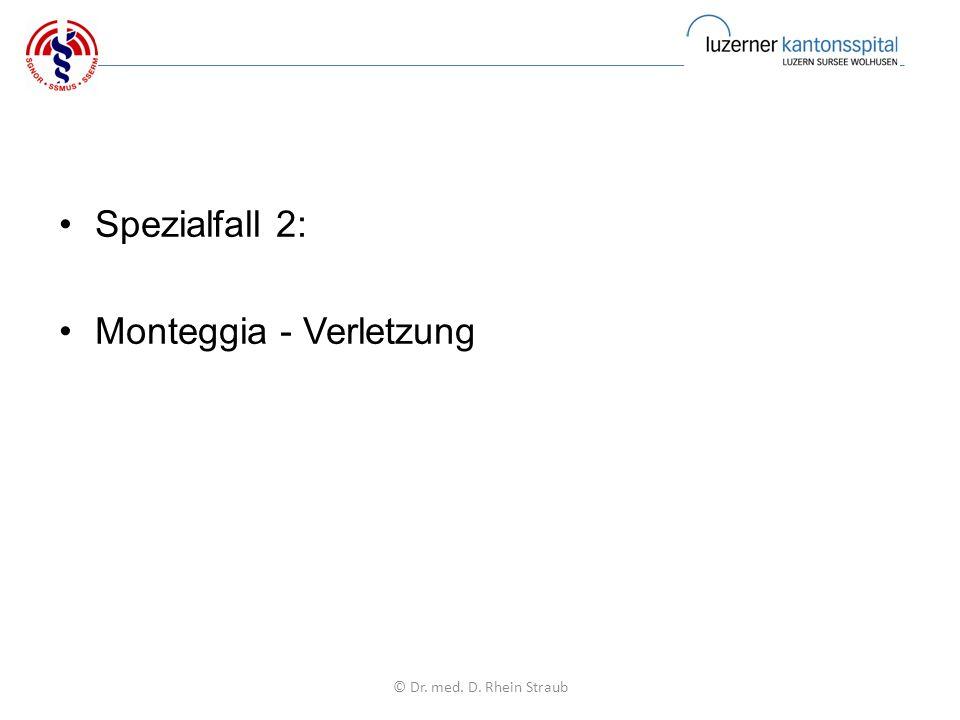 Spezialfall 2: Monteggia - Verletzung © Dr. med. D. Rhein Straub