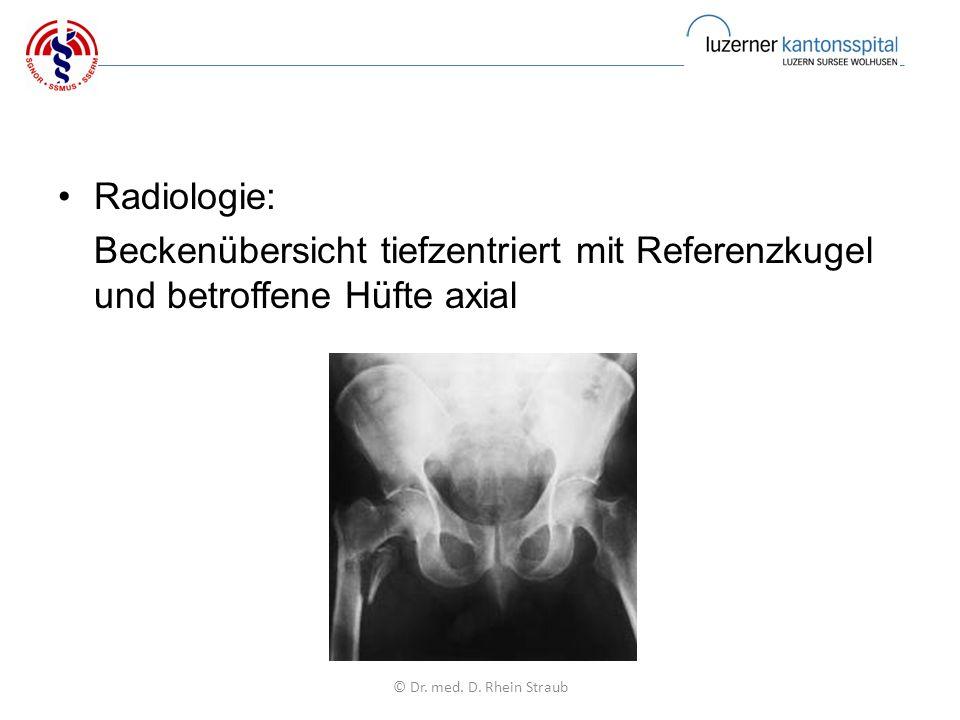 Radiologie: Beckenübersicht tiefzentriert mit Referenzkugel und betroffene Hüfte axial © Dr.