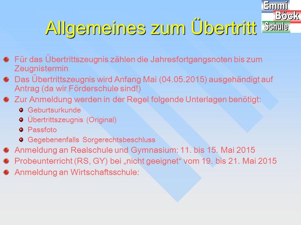 Allgemeines zum Übertritt Für das Übertrittszeugnis zählen die Jahresfortgangsnoten bis zum Zeugnistermin Das Übertrittszeugnis wird Anfang Mai (04.05