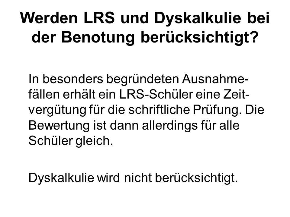 Werden LRS und Dyskalkulie bei der Benotung berücksichtigt.