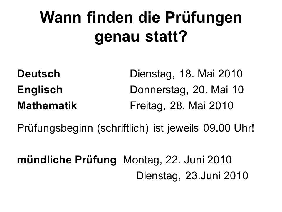 Wann finden die Prüfungen genau statt. DeutschDienstag, 18.