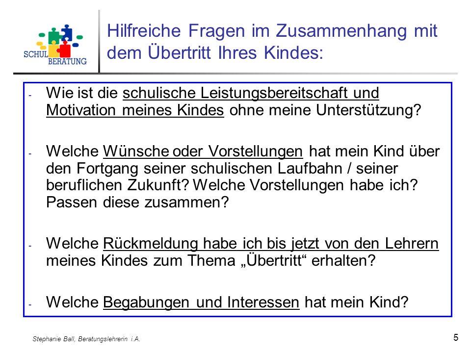 Stephanie Ball, Beratungslehrerin i.A.16 Die Bayerische Mittelschule Warum eine Mittelschule.