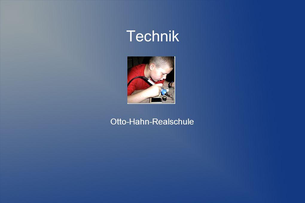 Technik Otto-Hahn-Realschule