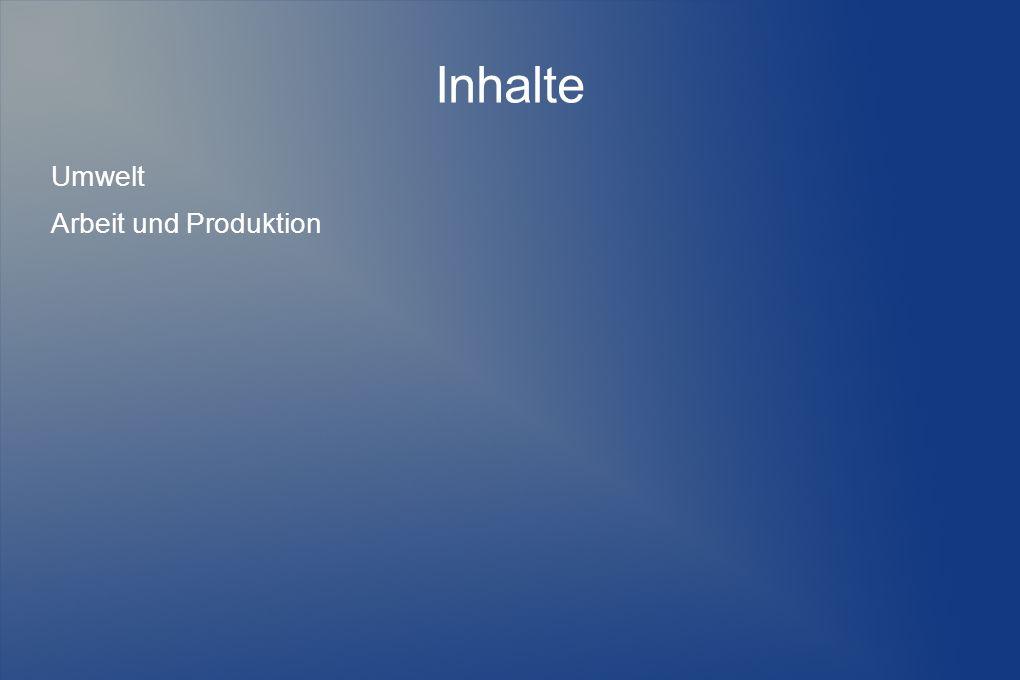 Inhalte Umwelt Arbeit und Produktion