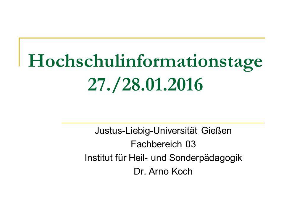 Hochschulinformationstage 27./28.01.2016 Justus-Liebig-Universität Gießen Fachbereich 03 Institut für Heil- und Sonderpädagogik Dr.
