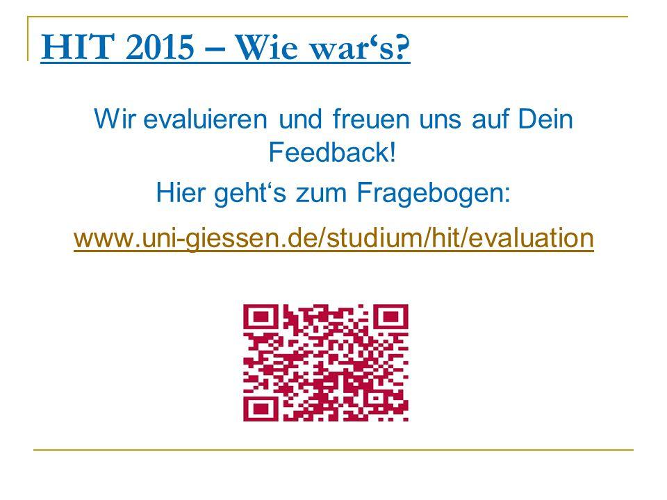 HIT 2015 – Wie war's. Wir evaluieren und freuen uns auf Dein Feedback.