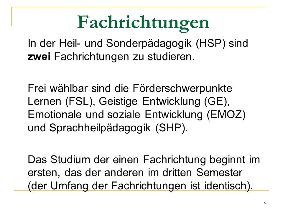Fachrichtungen In der Heil- und Sonderpädagogik (HSP) sind zwei Fachrichtungen zu studieren.