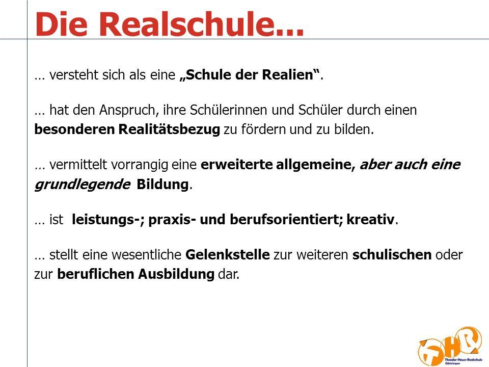 """Die Realschule... … versteht sich als eine """"Schule der Realien ."""