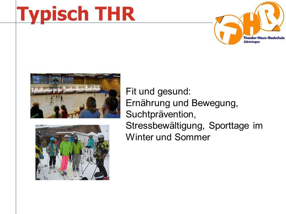 Typisch THR Fit und gesund: Ernährung und Bewegung, Suchtprävention, Stressbewältigung, Sporttage im Winter und Sommer
