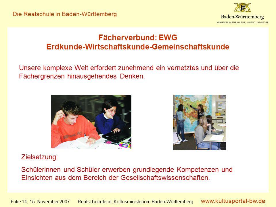 www.kultusportal-bw.de Realschulreferat, Kultusministerium Baden-Württemberg Die Realschule in Baden-Württemberg Folie 14, 15.