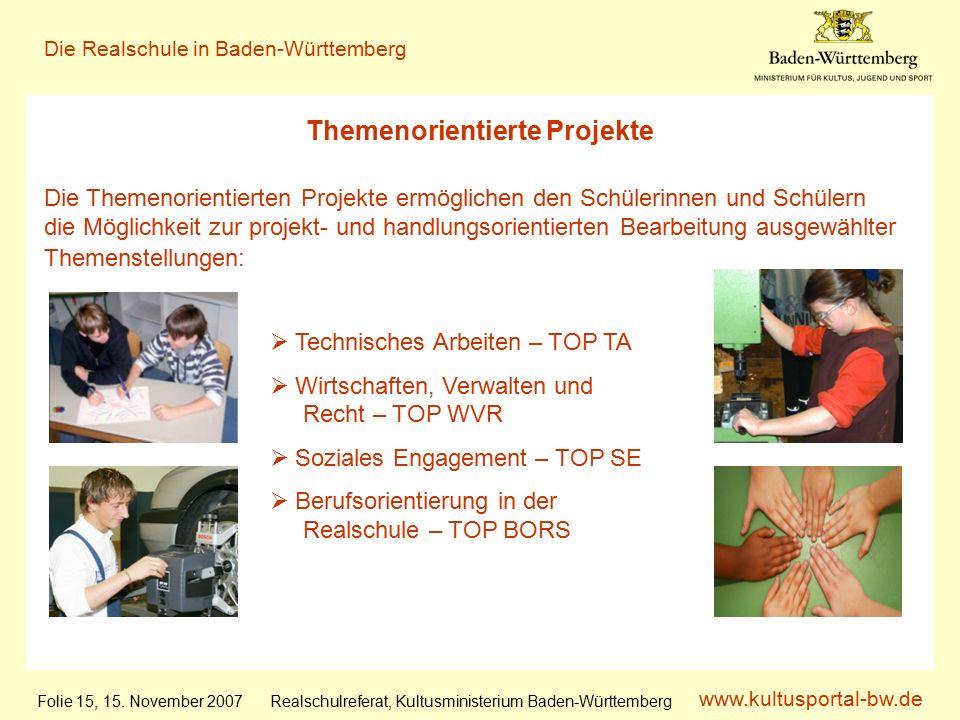 www.kultusportal-bw.de Realschulreferat, Kultusministerium Baden-Württemberg Die Realschule in Baden-Württemberg Folie 15, 15.