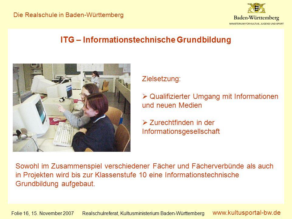 www.kultusportal-bw.de Realschulreferat, Kultusministerium Baden-Württemberg Die Realschule in Baden-Württemberg Folie 16, 15.