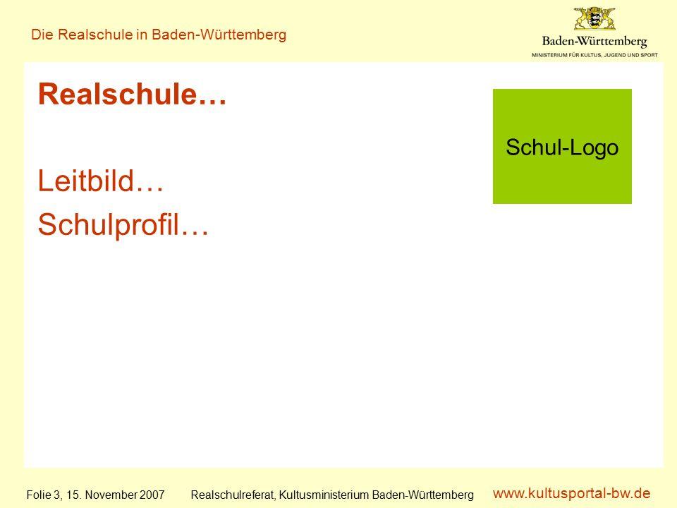 www.kultusportal-bw.de Realschulreferat, Kultusministerium Baden-Württemberg Die Realschule in Baden-Württemberg Folie 3, 15.