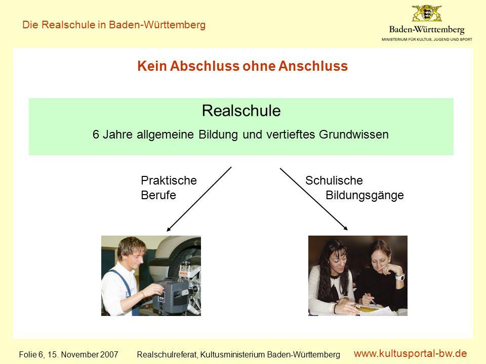 www.kultusportal-bw.de Realschulreferat, Kultusministerium Baden-Württemberg Die Realschule in Baden-Württemberg Folie 6, 15.