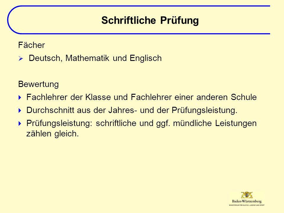 Fächer  Deutsch, Mathematik und Englisch Bewertung  Fachlehrer der Klasse und Fachlehrer einer anderen Schule  Durchschnitt aus der Jahres- und der Prüfungsleistung.